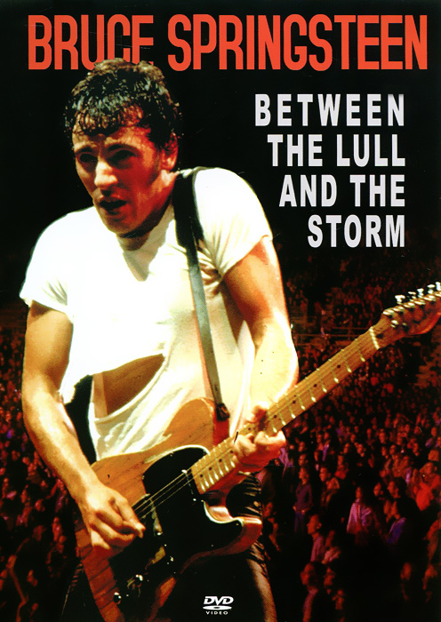 Bruce Springsteen: Between The Lull And Storm