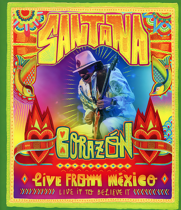 Santana. Corazon, Live from Mexico. Live It to Believe It (Blu-ray) francis rossi live from st luke s london blu ray