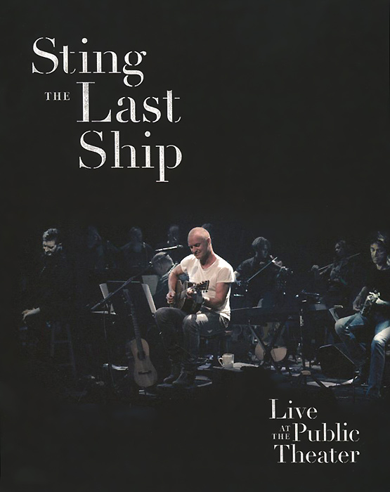 Sting. The Last Ship. Live At The Public Theater (Blu-ray) sting sting the complete studio collection 16 lp